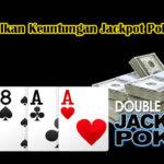 Cara Hasilkan Keuntungan Jackpot Poker Online