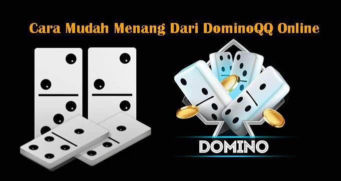 Cara Mudah Menang Dari DominoQQ Online