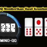 DominoQQ Memberikan Hasil Keuntungan Pasti