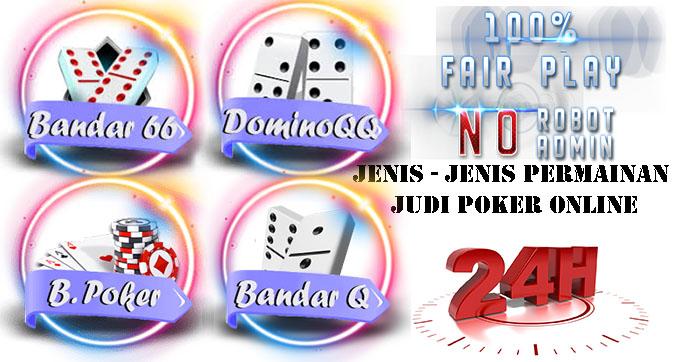 Jenis - Jenis Permainan Judi Poker Online