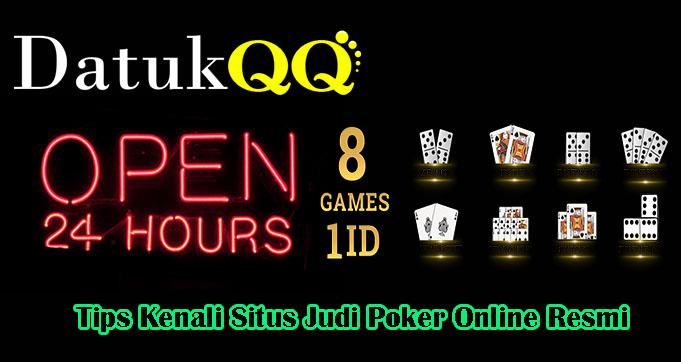 Tips Kenali Situs Judi Poker Online Resmi